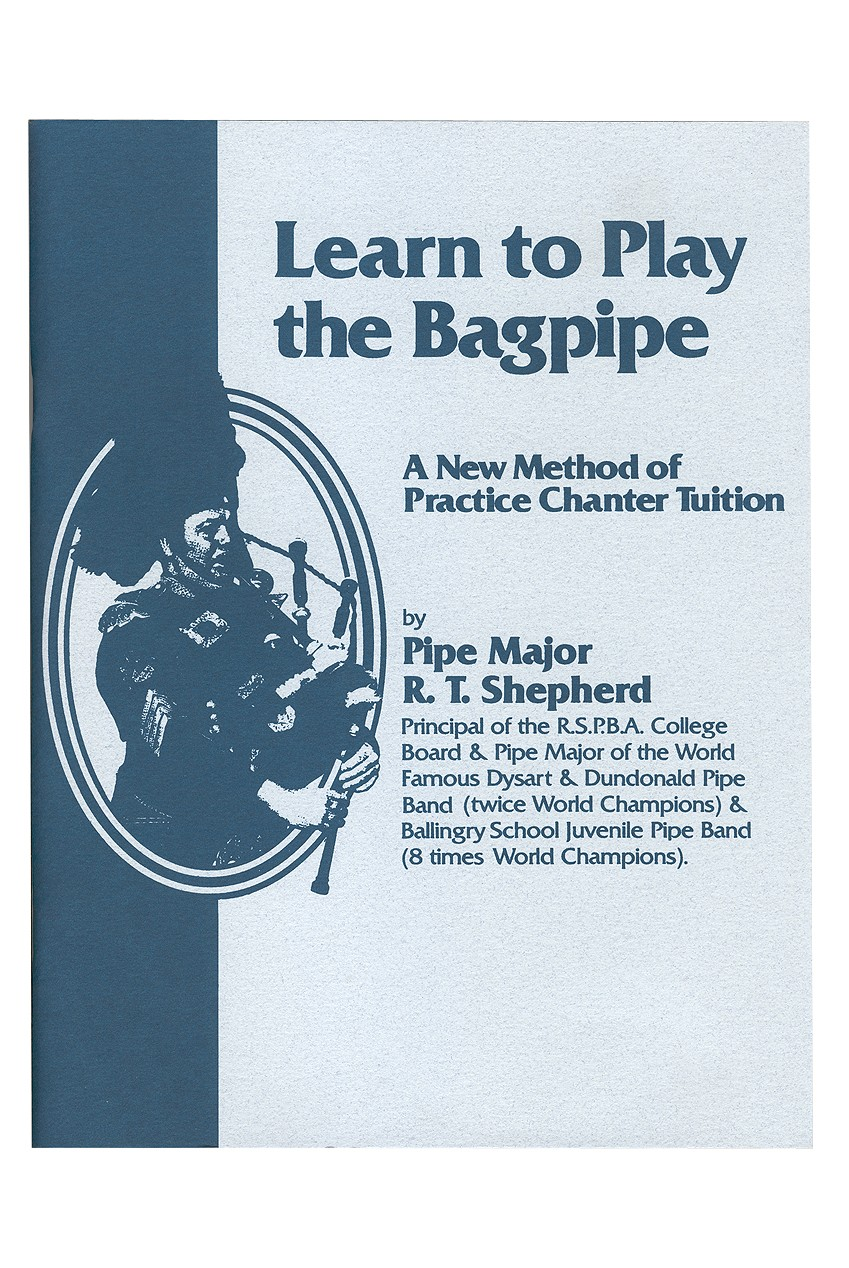 Learn to Play the Bagpipe Book by R T Shepherd